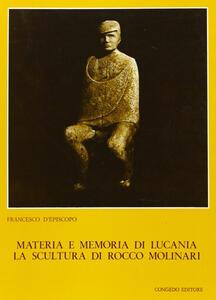 Materia e memoria di Lucania. La scultura di Rocco Molinari