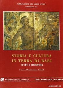 Storia e cultura in terra di Bari. Studi e ricerche. Vol. 1
