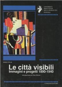 Le città visibili. Immagini e progetti 1890-1940