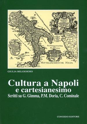 Cultura a Napoli e cartesianesimo. Scritti su Gimma, P. M. Doria, C. Cominale