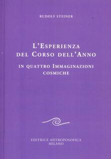 L' esperienza del corso dell'anno in quattro immaginazioni cosmiche - Rudolf Steiner - copertina