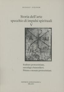 Storia dell'arte, specchio di impulsi spirituali. Vol. 5