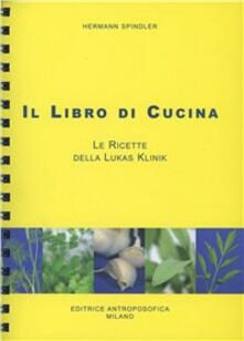 Rallydeicolliscaligeri.it Il libro di cucina. Le ricette della Lukas Klinik Image