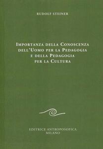 Importanza della conoscenza dell'uomo per la pedagogia e della pedagogia per la cultura