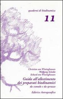Tegliowinterrun.it Guida all'allestimento dei preparati biodinamici. Secondo le indicazioni di Rudolf Steiner e tenendo conto delle esperienze derivate dal lavoro pratico Image