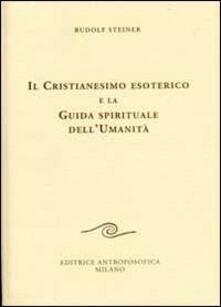 Promoartpalermo.it Il cristianesimo esoterico e la guida spirituale dell'umanità Image