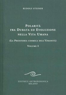Promoartpalermo.it Polarità fra durata ed evoluzione nella vita umana. Vol. 1: La preistoria cosmica dell'umanità. Image
