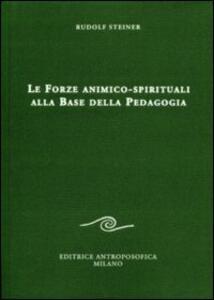 Le forze animico-spirituali alla base della pedagogia
