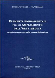 Elementi fondamentali per un ampliamento dell'arte medica secondo le conoscenze della scienza dello spirito - Rudolf Steiner,Ita Wegman - copertina