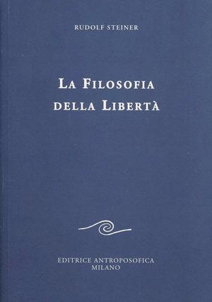 La filosofia della libertà. Linee fondamentali di una moderna concezione del mondo