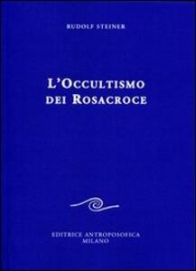 L' occultismo dei Rosacroce