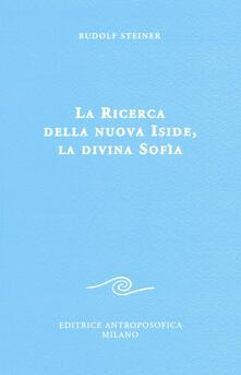 Listadelpopolo.it La ricerca della nuova Iside, la divina Sofia Image