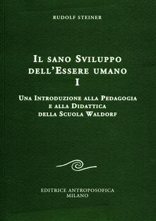 Recuperandoiltempo.it Il sano sviluppo dell'essere umano. Vol. 1: Una introduzione alla pedagogia e alla didattica della Scuola Waldorf. Image