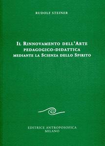 Il rinnovamento dell'arte pedagogico-didattica mediante la scienza dello spirito