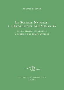 Le scienze naturali e levoluzione dellumanità. Nella storia universale a partire dai tempi antichi.pdf