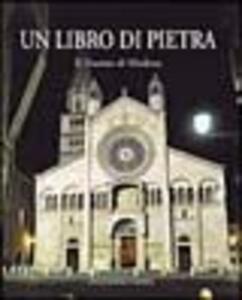 Un libro di pietra. Il Duomo di Modena. Ediz. italiana e inglese
