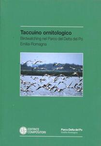 Taccuino ornitologico. Birdwatching nel parco del delta del Po Emilia Romagna