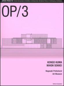 Camfeed.it OP/Opera Progetto (2005). Vol. 3: Kengo Kuma, Nihon Sikkei. Nagasaki Prefectural Art Museum. Image