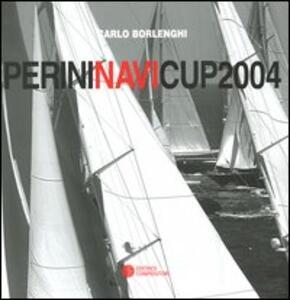 Perini Navi Cup 2004 (Porto Rotondo, 8-10 luglio 2004). Ediz. italiana e inglese