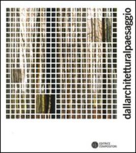 Dallarchitetturalpaesaggio. Catalogo della mostra (Caldogno, 9 settembre-2 ottobre 2005)