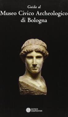 Criticalwinenotav.it Guida al museo civico archeologico di Bologna Image