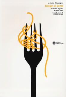 Promoartpalermo.it Design al dente. 70 ricette di pasta e primi piatti Image