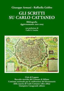 Gli scritti su Carlo Cattaneo. Bibliografia 1836-2001-Gli scritti su Carlo Cattaneo. Bibliografia 2011-2005-Carlo Cattaneo (1801-1869) un italiano svizzero