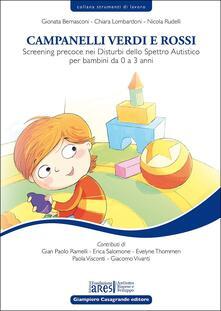 Campanelli verdi e rossi. Screening precoce nei disturbi dello spettro autistico per bambini da 0 a 3 anni - Gionata Bernasconi,Chiara Lombardoni,Nicola Rudelli - copertina