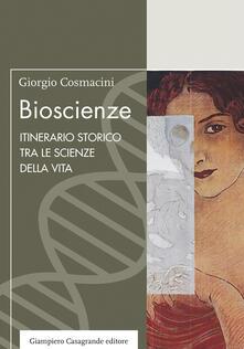Bioscienze. Itinerario storico tra le scienze della vita