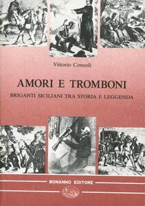 Amori e tromboni. Briganti siciliani tra storia e leggenda