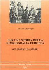 Per una storia della storiografia europea. Vol. 1: Gli storici.