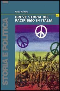 Breve storia del pacifismo in Italia. Dal Settecento alle guerre del terzo millennio