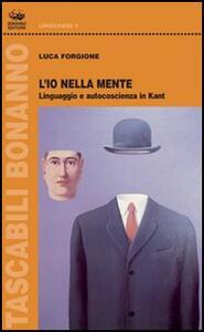 L' io nella mente. Linguaggio e autocoscienza in Kant