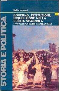 Governo, istituzioni, inquisizione nella Sicilia spagnola. I processi per magia e superstizione