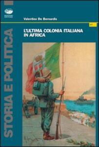 L' ultima colonia italiana in Africa