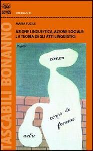 Azione linguistica, azione sociale: la teoria degli atti linguistici