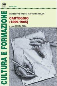 Carteggio (1899-1905) - Croce Benedetto Vailati Giovanni - wuz.it