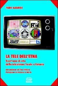 La tele dell'Etna. Trent'anni di vita della televisione locale a Catania
