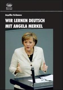 Wir lernen Deutsch mit Angela Merkel. Con DVD.pdf