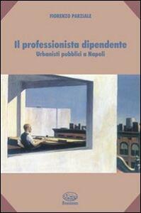 Il professionista dipendente. Urbanisti pubblici a Napoli
