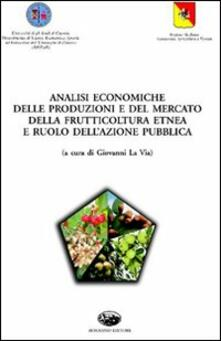 Analisi economiche delle produzioni e del mercato della frutticoltura etnea e ruolo dellazione pubblica.pdf