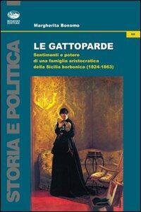 Le gattoparde. Sentimenti e potere di una famiglia aristocratica nella Sicilia borbonica (1824-1863)