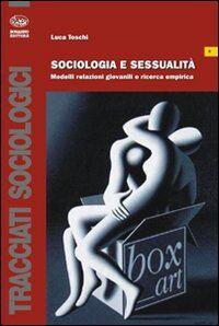 Sociologia e sessualità. Modelli relazioni giovanili e ricerca empirica