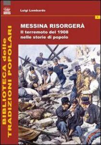 Messina risorgerà. Il terremoto del 1908 nelle storie di popolo