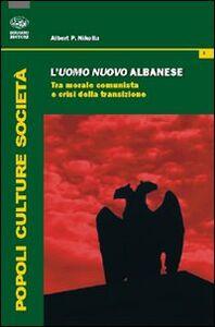 L' uomo nuovo albanese. Tra morale comunista e crisi della transizione