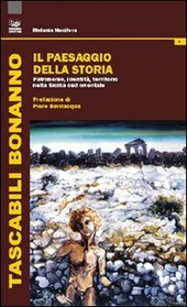 Il paesaggio della storia. Patrimonio, identita, territorio nella Sicilia sud orientale