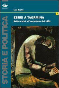 Ebrei a Taormina. Dalle origini all'esplusione del 1492