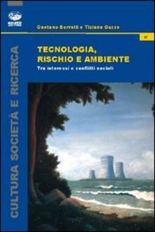Tecnologia, rischio e ambiente. Tra interessi e conflitti sociali.pdf