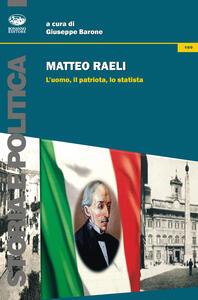 Matteo Raeli. L'uomo, il patriota, lo statista