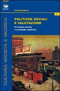 Politiche sociali e valutazione. Fra teoria sociale e sociologia applicata